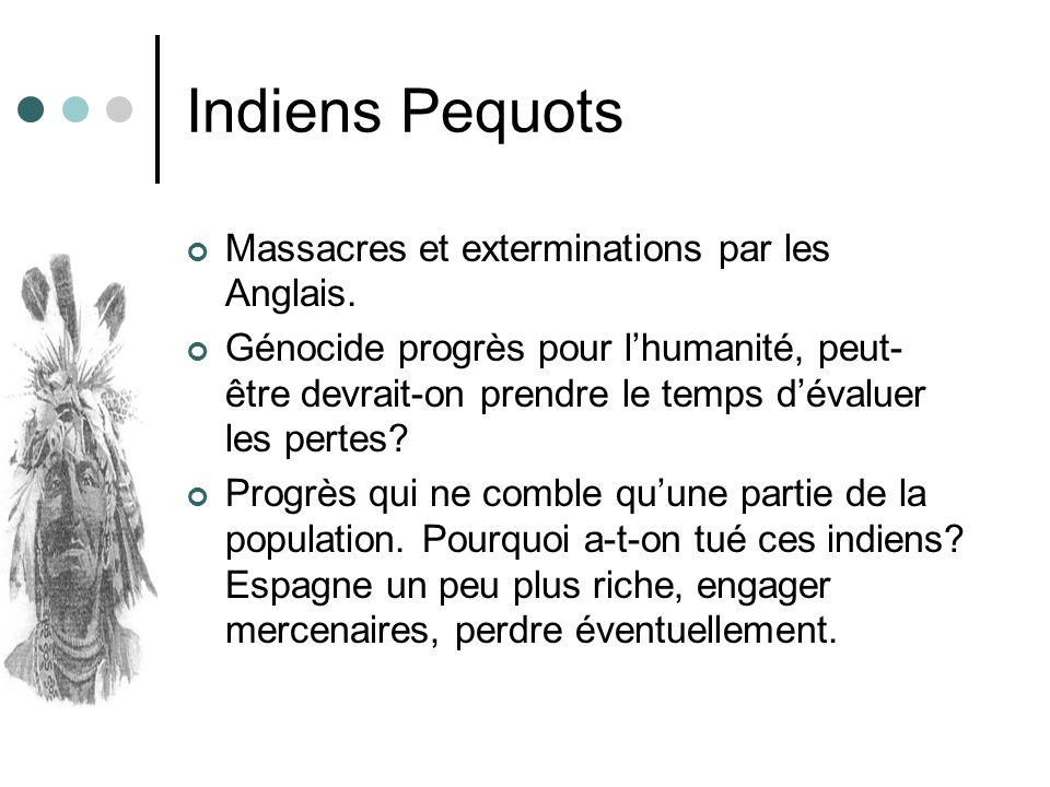 Indiens Pequots Massacres et exterminations par les Anglais. Génocide progrès pour lhumanité, peut- être devrait-on prendre le temps dévaluer les pert