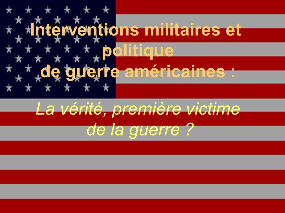 Robert Aird, EDU 7492, Groupe 20 Interventions militaires et politique de guerre américaines : La vérité, première victime de la guerre ?