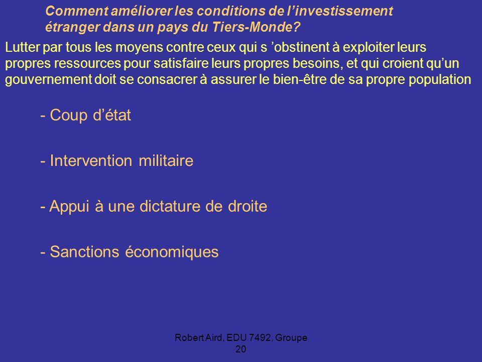 Robert Aird, EDU 7492, Groupe 20 L amélioration des conditions d investissement pour les entreprises américaines est au cœur de la conception géopolitique des États-Unis