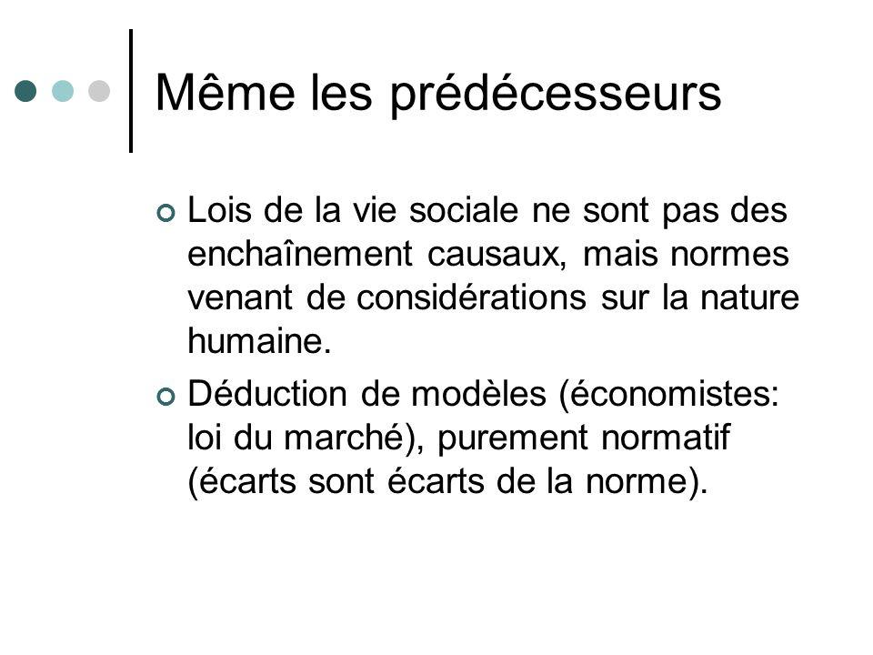 Même les prédécesseurs Lois de la vie sociale ne sont pas des enchaînement causaux, mais normes venant de considérations sur la nature humaine.