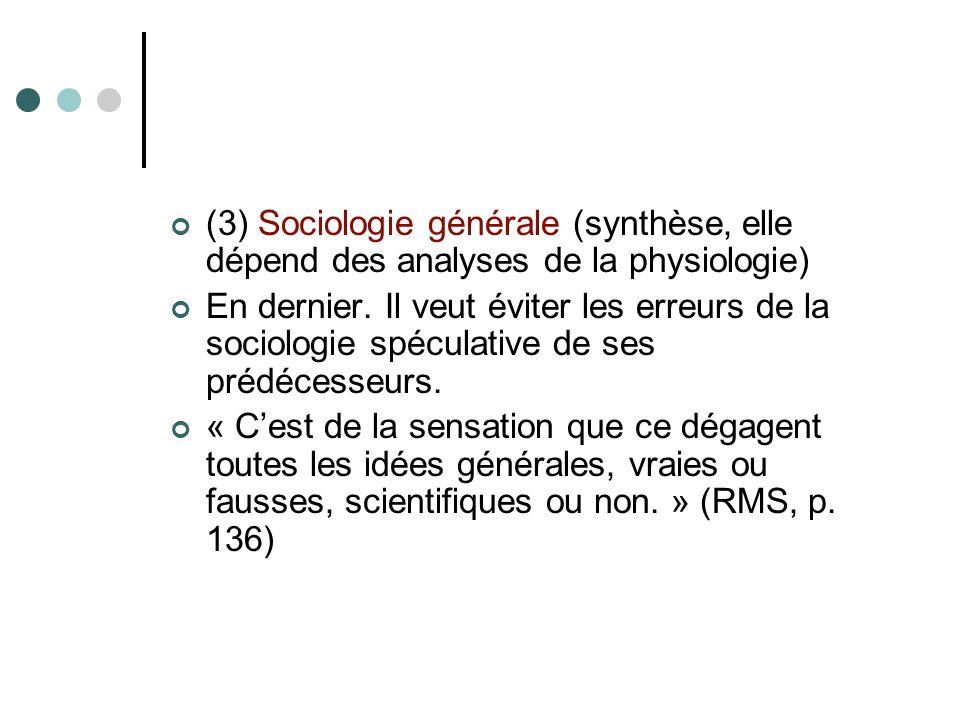 (3) Sociologie générale (synthèse, elle dépend des analyses de la physiologie) En dernier.