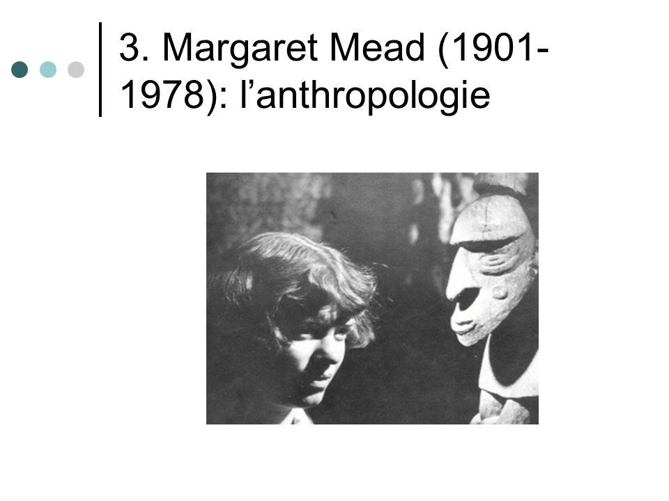 3. Margaret Mead (1901- 1978): lanthropologie