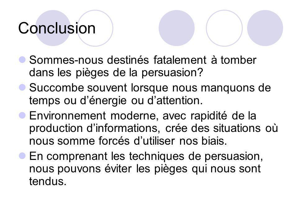 Conclusion Dun point de vue évolutionniste, les tendances qui sont exploitées dans la persuasion sont raisonnables.