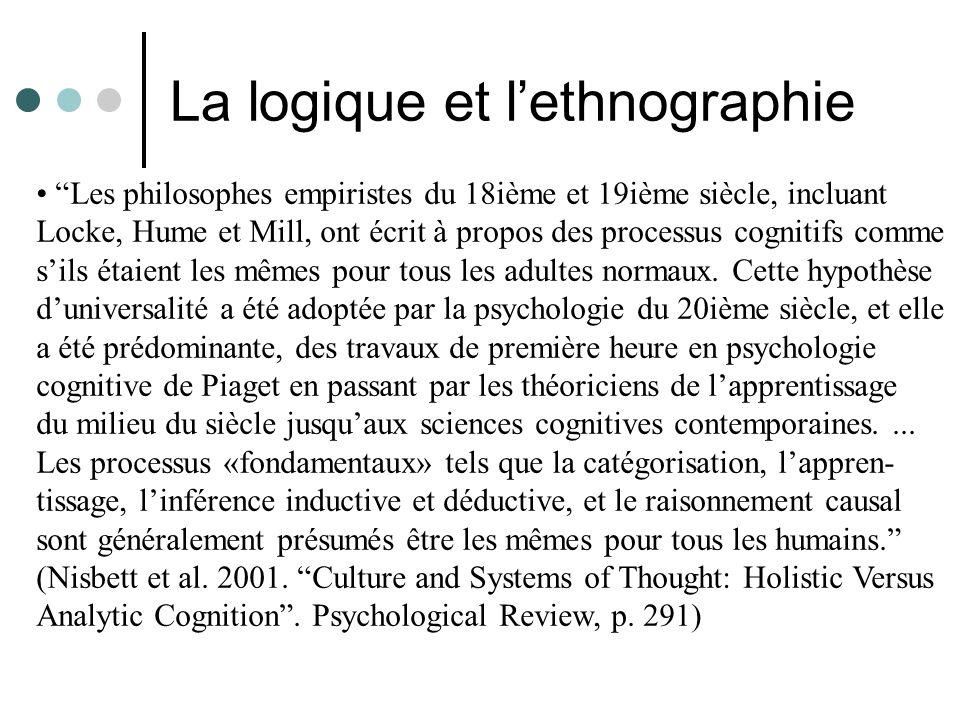 La logique et lethnographie Les philosophes empiristes du 18ième et 19ième siècle, incluant Locke, Hume et Mill, ont écrit à propos des processus cogn