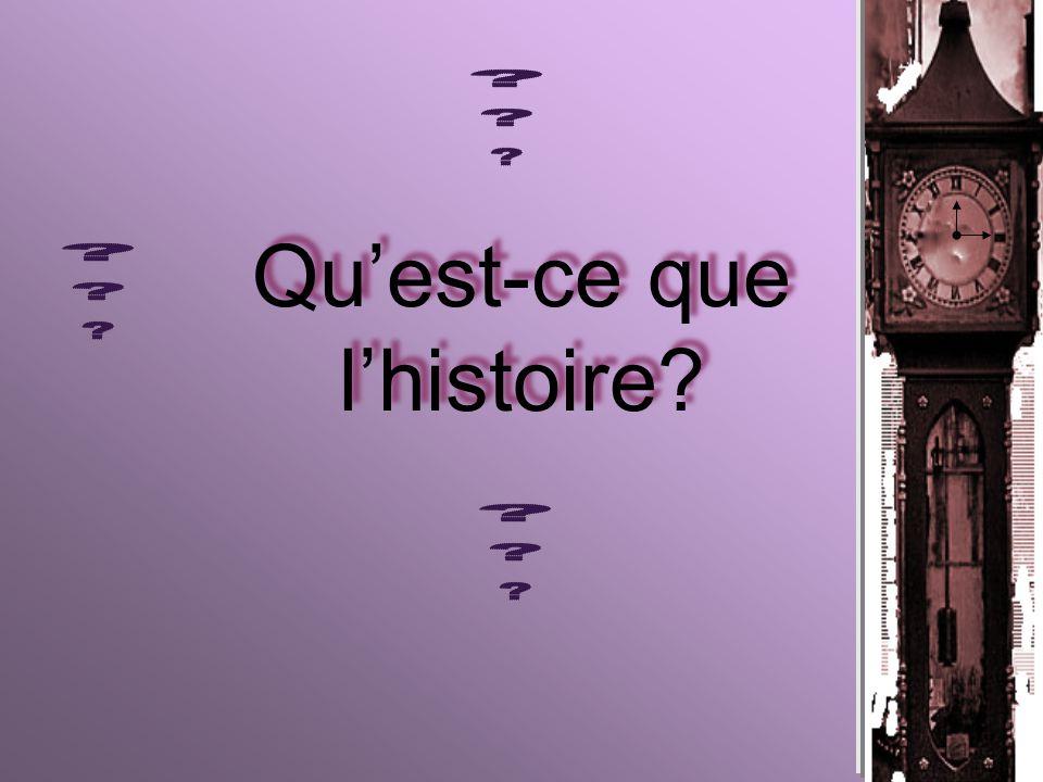 Quest-ce que lhistoire?