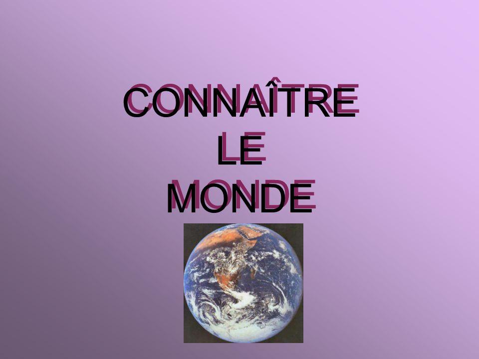 CONNAÎTRE LE MONDE