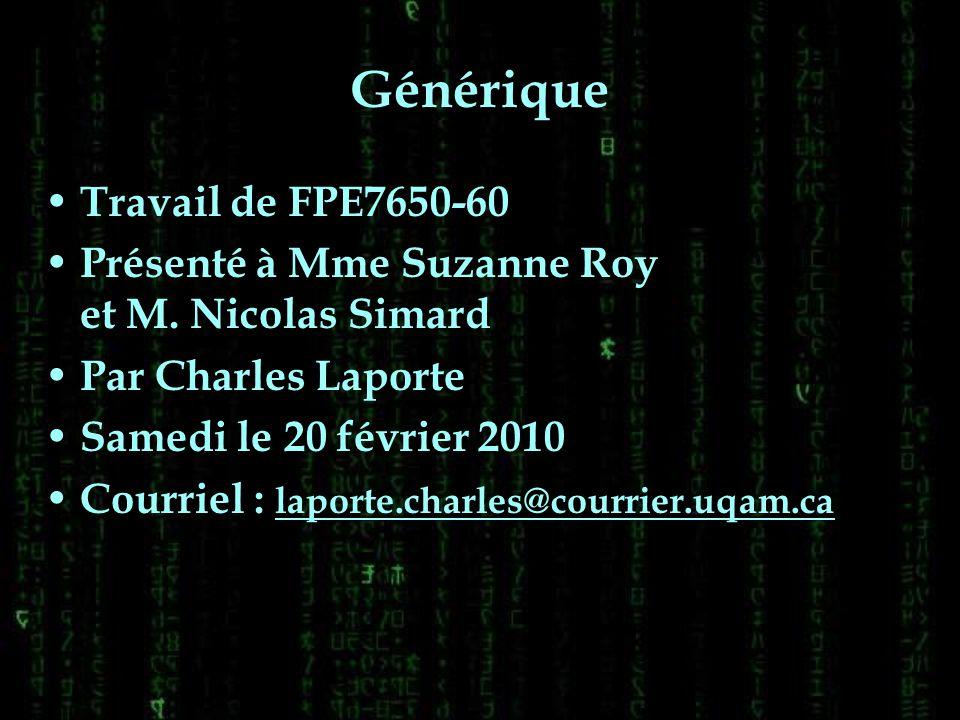 Travail de FPE7650-60 Présenté à Mme Suzanne Roy et M. Nicolas Simard Par Charles Laporte Samedi le 20 février 2010 Courriel : laporte.charles@courrie