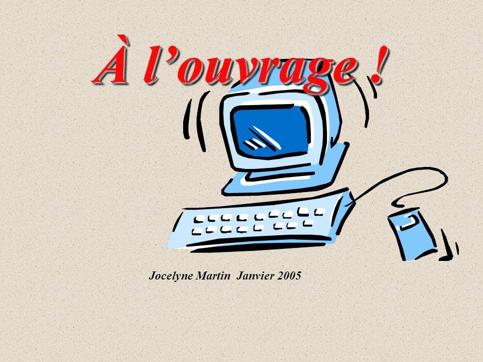À louvrage ! Jocelyne Martin Janvier 2005