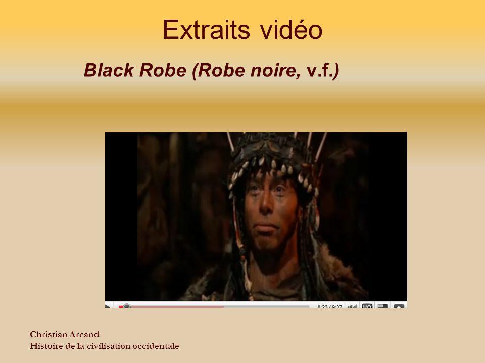 Christian Arcand Histoire de la civilisation occidentale Extraits vidéo Black Robe (Robe noire, v.f.)