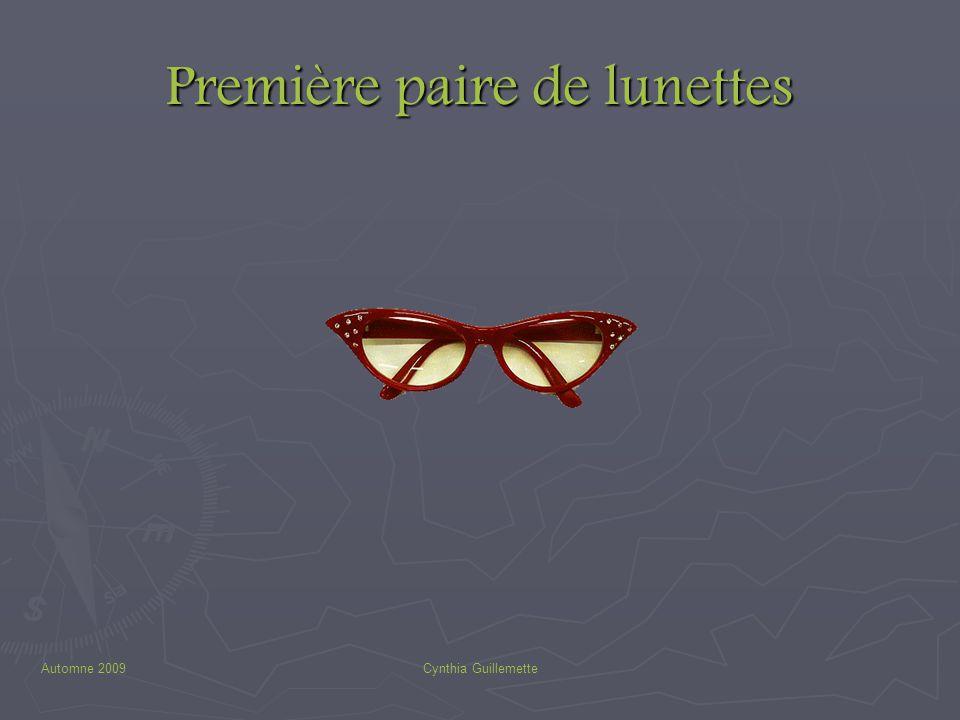 Automne 2009Cynthia Guillemette Première paire de lunettes