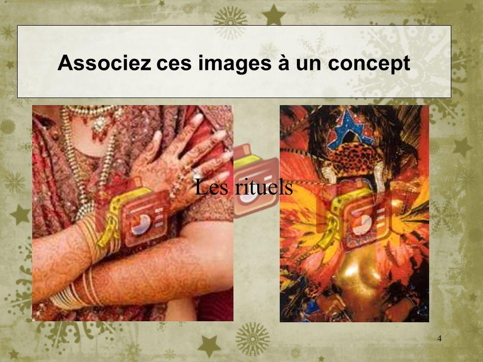 4 Les rituels Associez ces images à un concept