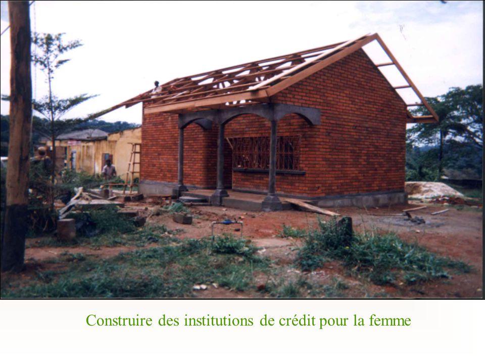 Construire des institutions de crédit pour la femme