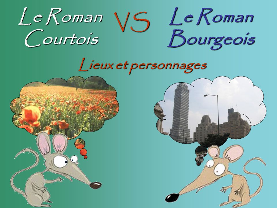Le Roman Courtois Le Roman Bourgeois VS Lieux et personnages