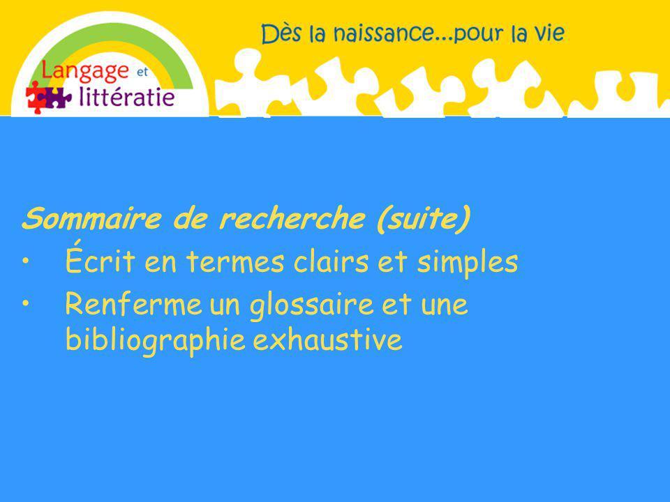 Sommaire de recherche (suite) Écrit en termes clairs et simples Renferme un glossaire et une bibliographie exhaustive