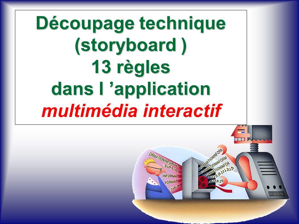 Découpage technique (storyboard ) 13 règles dans l application Découpage technique (storyboard ) 13 règles dans l application multimédia interactif