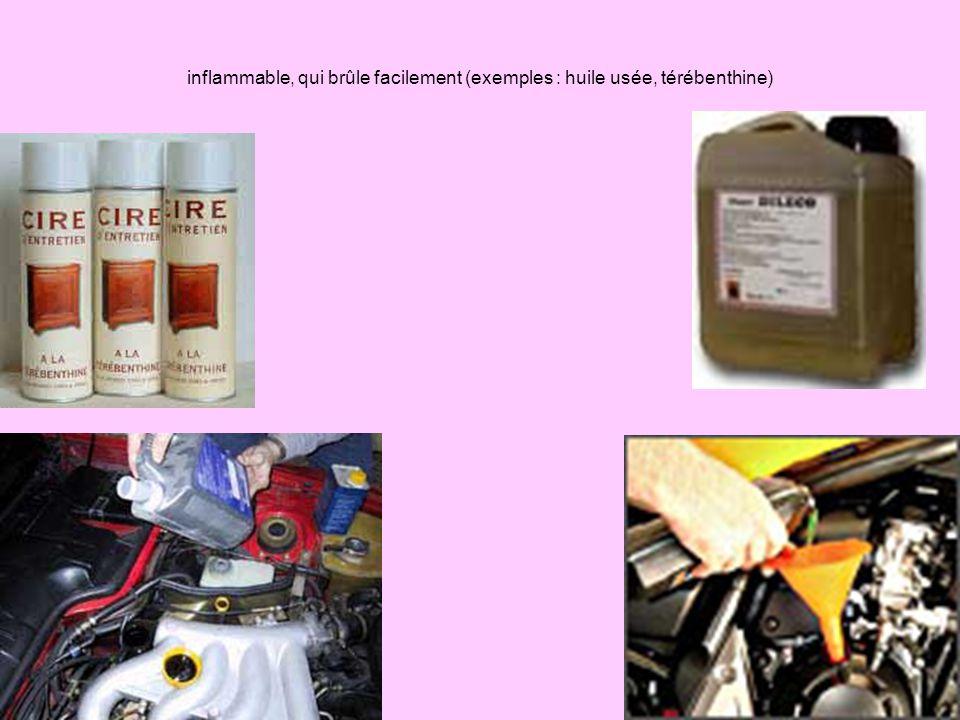 inflammable, qui brûle facilement (exemples : huile usée, térébenthine)