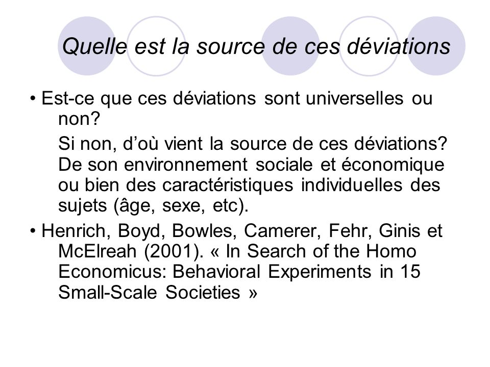 Culture La culture joue un rôle marginale dans la théorie économique, elle est en quelque sorte extérieure. Or, les comportements véritables des agent