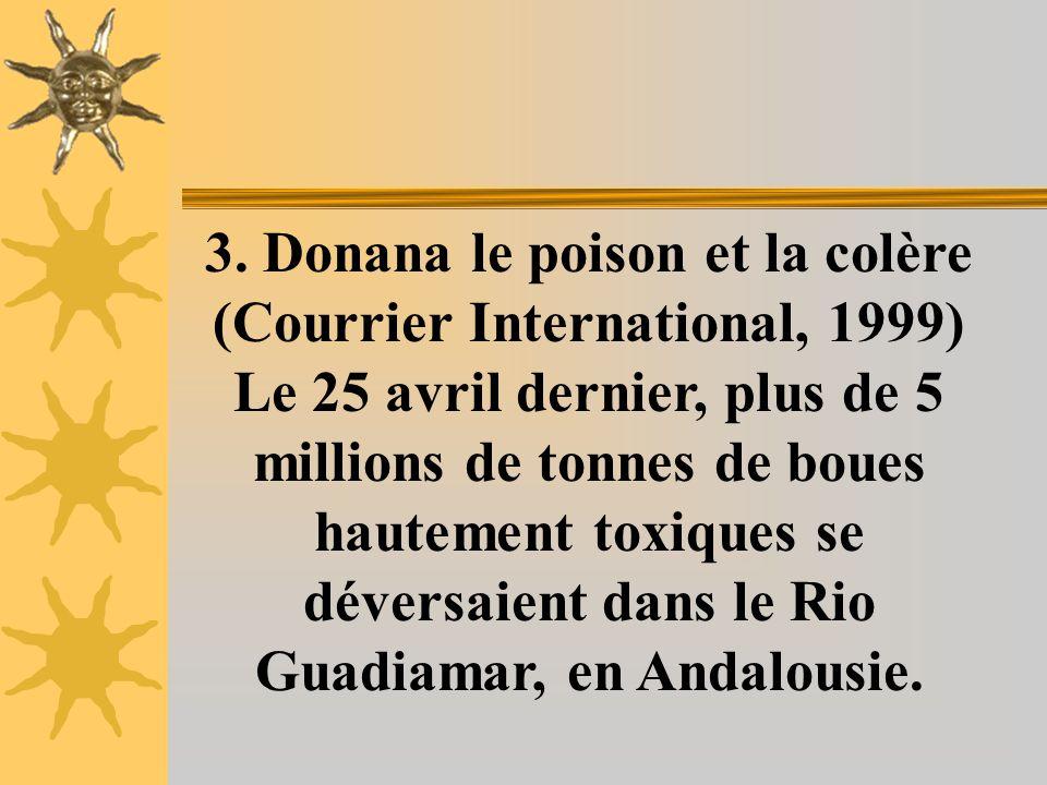 2. Cambior et Golden Star ont déversés 3 milliards 200 millions de litres de déchets cyanurés dans les rivières Omai et Essequibo en Guyane en 1995.