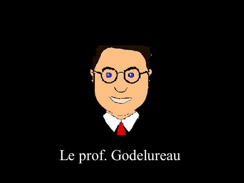 Le prof. Godelureau