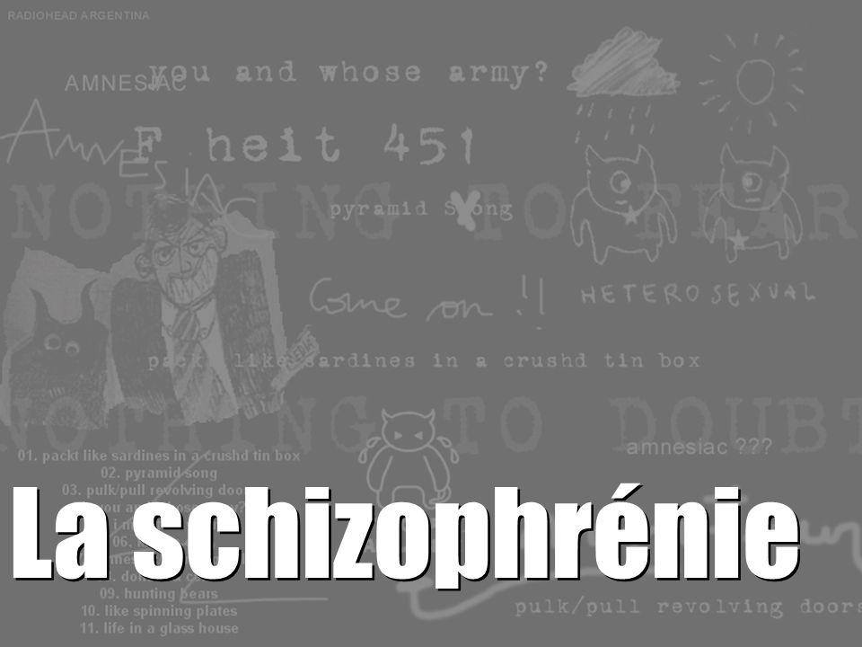 1 La schizophrénie