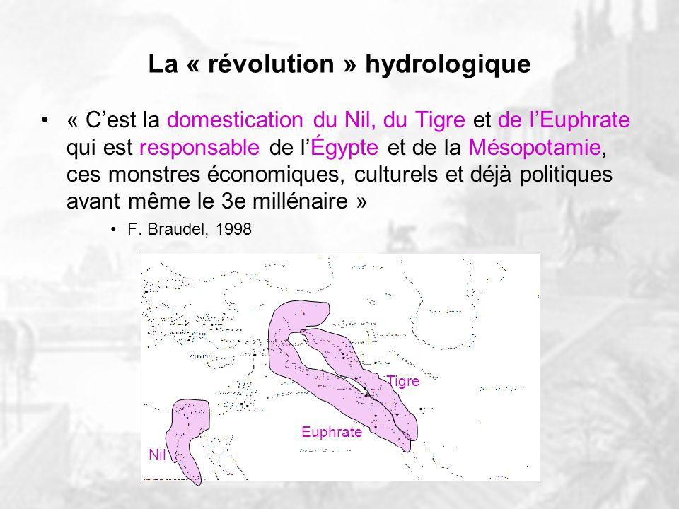 La « révolution » hydrologique « … nous parlons ici dune seconde phase de la révolution néolitihque afin de mettre lemphase sur lélément clé du processus, à savoir: le développement des techniques agricoles basées sur lirrigation et le drainage » M.
