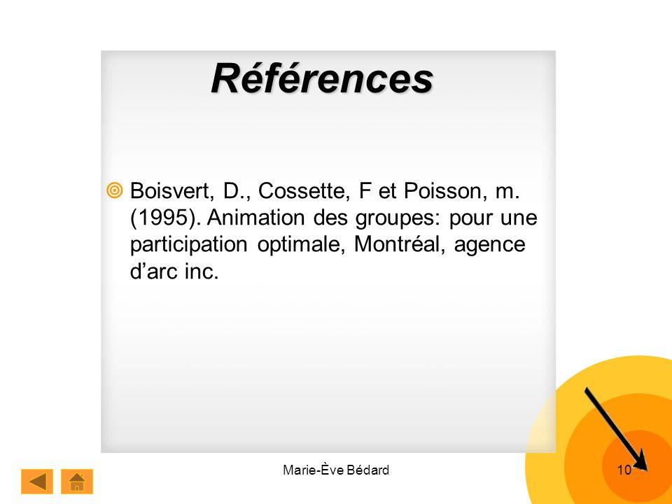 Marie-Ève Bédard10 Références Boisvert, D., Cossette, F et Poisson, m.