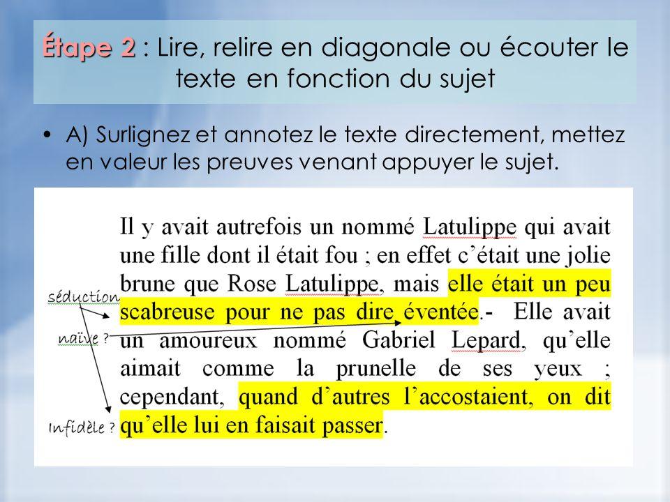 Étape 2 Étape 2 : Lire, relire en diagonale ou écouter le texte en fonction du sujet A) Surlignez et annotez le texte directement, mettez en valeur les preuves venant appuyer le sujet.