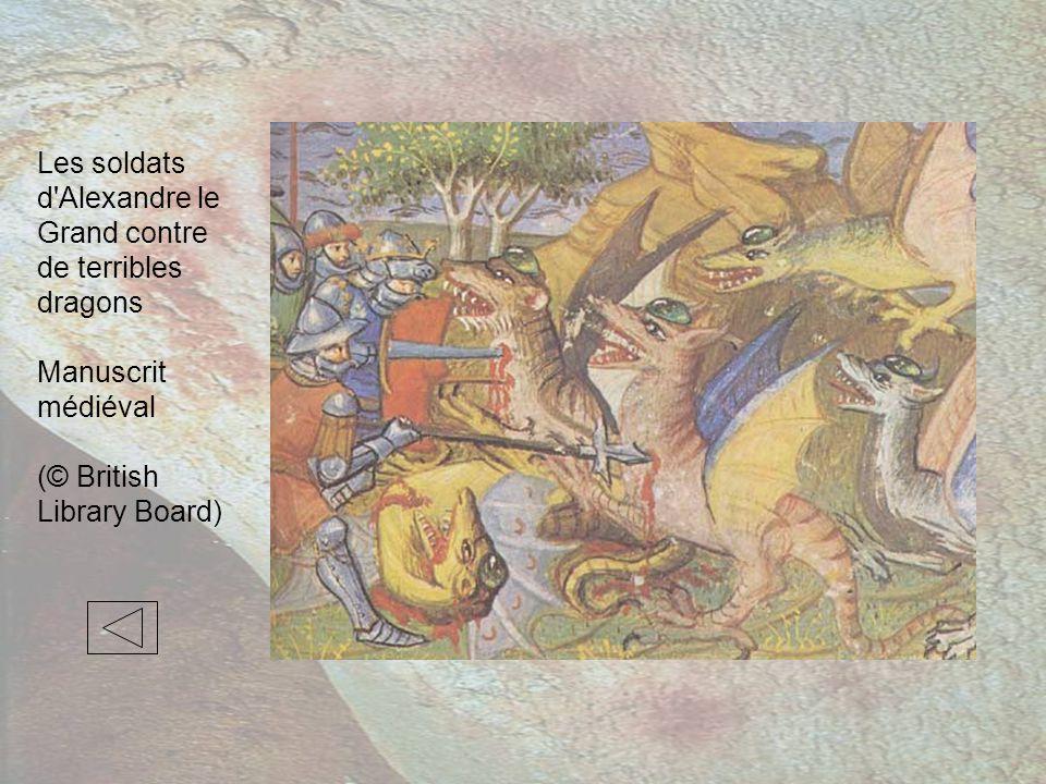 Les soldats d Alexandre le Grand contre de terribles dragons Manuscrit médiéval (© British Library Board)