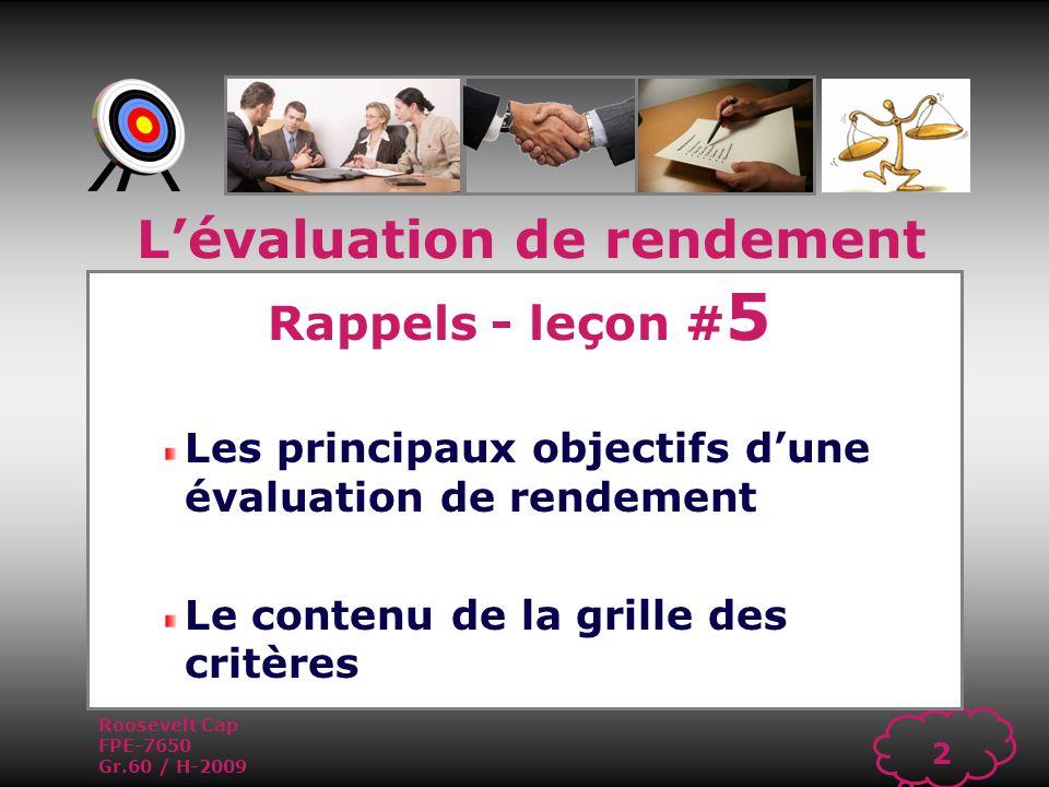 Roosevelt Cap FPE-7650 Gr.60 / H-2009 1 Gérer les Ressources Humaines Aujourdhui leçon # 6 Les critères dévaluation de rendement