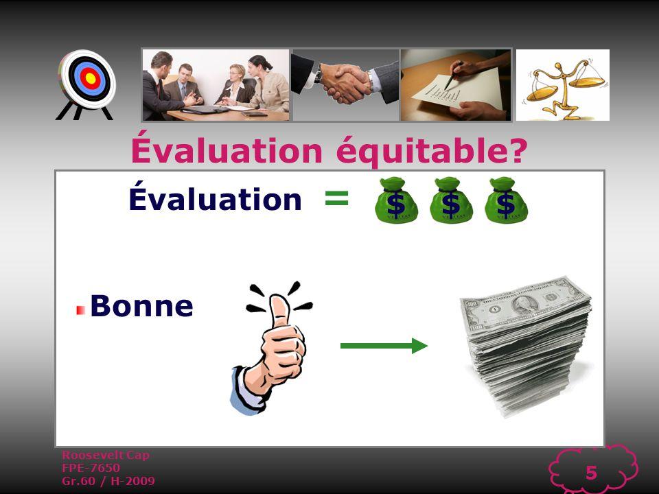 Roosevelt Cap FPE-7650 Gr.60 / H-2009 4 Les critères Critères biens Ciblés = Évaluation équitable