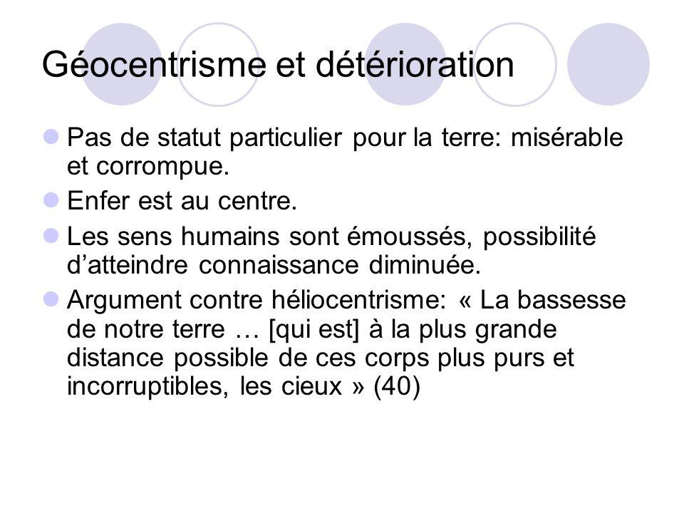 Géocentrisme et détérioration Pas de statut particulier pour la terre: misérable et corrompue.