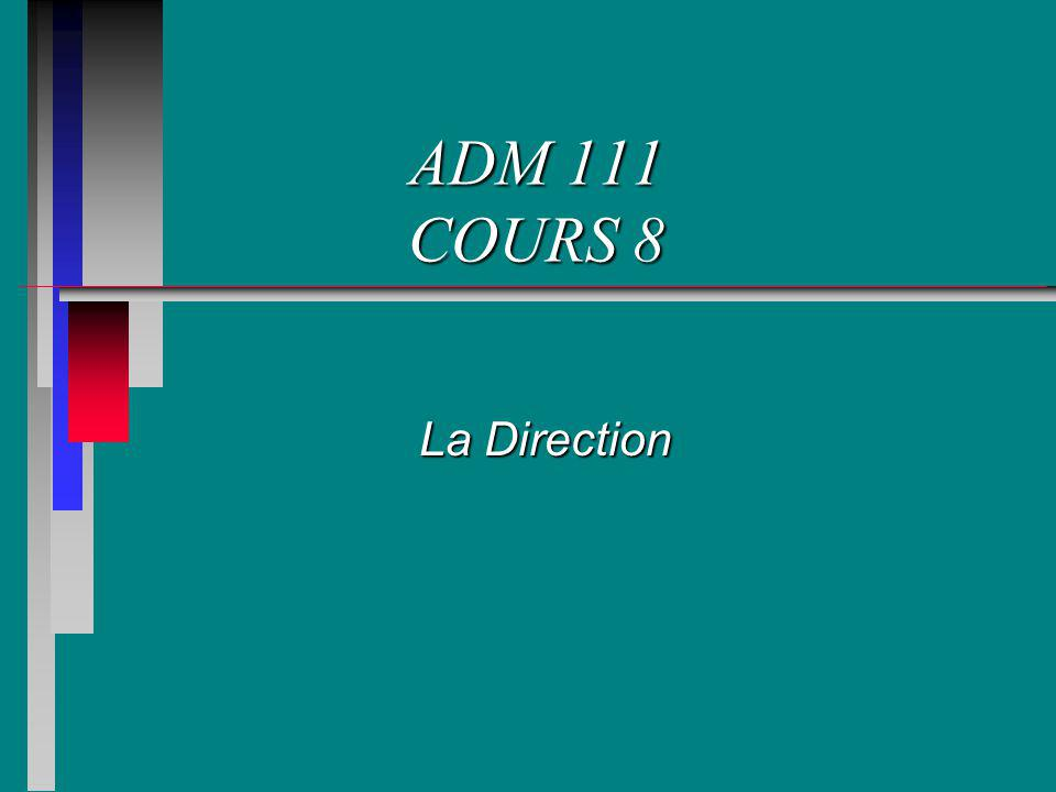 ADM 111 COURS 8 La Direction