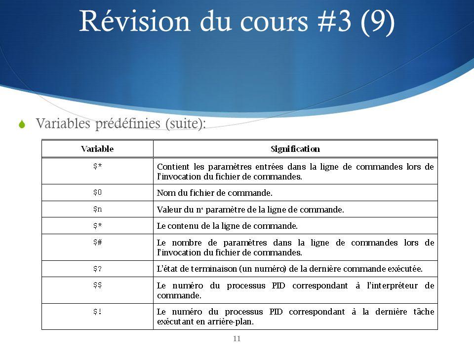 11 Variables prédéfinies (suite): Révision du cours #3 (9)
