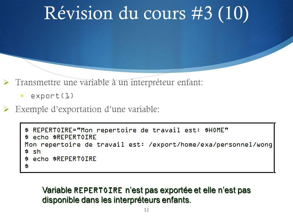 12 Transmettre une variable à un interpréteur enfant: export(1) Exemple dexportation dune variable: Variable REPERTOIRE nest pas exportée et elle nest