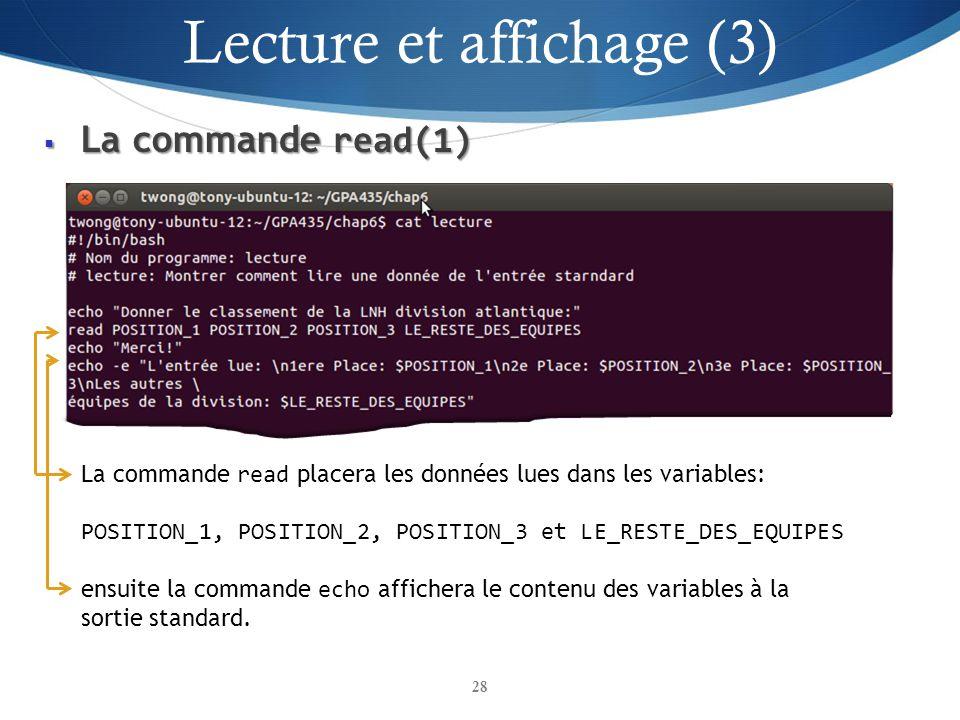 La commande read(1) La commande read(1) 28 La commande read placera les données lues dans les variables: POSITION_1, POSITION_2, POSITION_3 et LE_REST