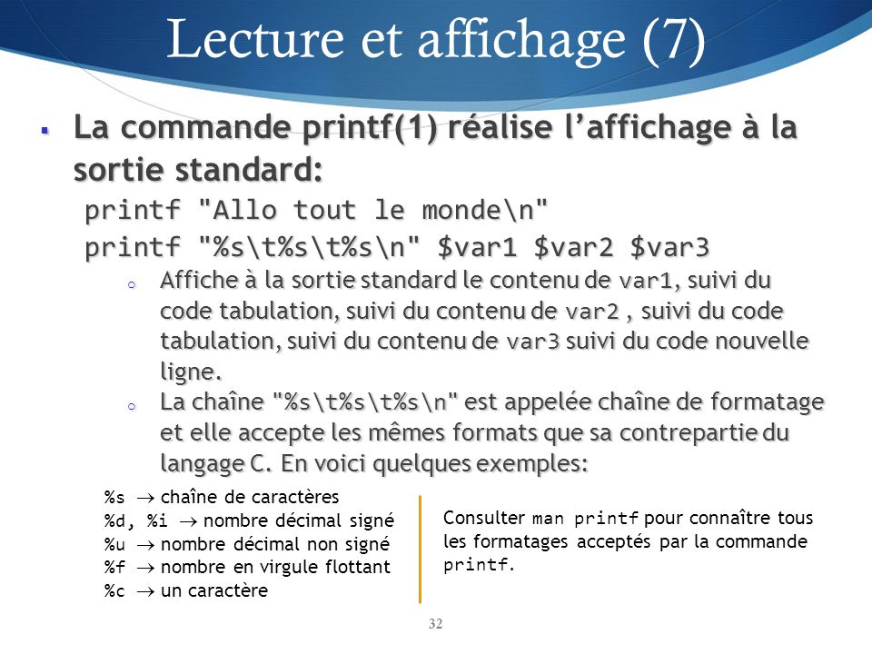 La commande printf(1) réalise laffichage à la sortie standard: La commande printf(1) réalise laffichage à la sortie standard: printf