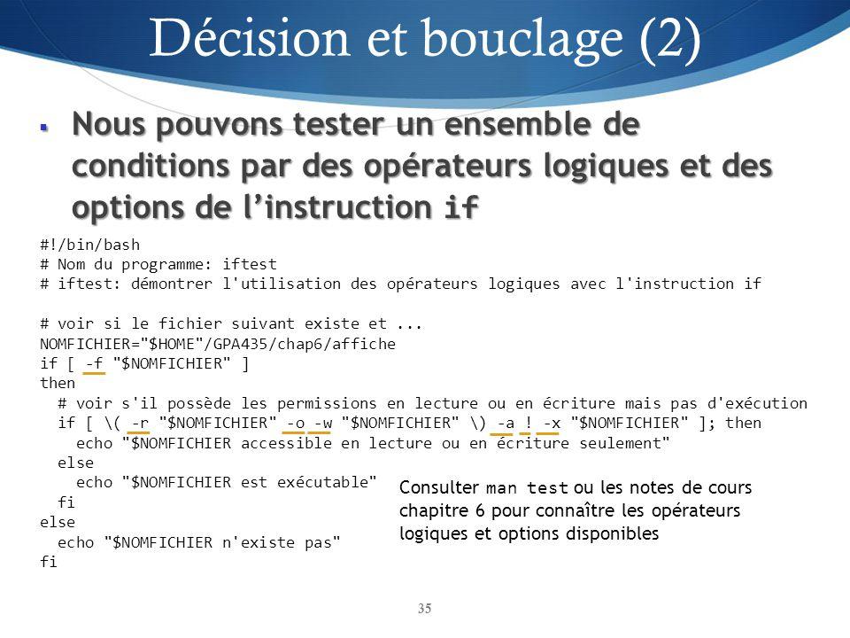 Nous pouvons tester un ensemble de conditions par des opérateurs logiques et des options de linstruction if Nous pouvons tester un ensemble de conditi