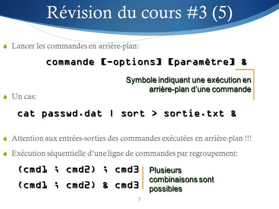 7 Lancer les commandes en arrière-plan: commande [-options] [paramètre] & Symbole indiquant une exécution en arrière-plan dune commande Révision du co
