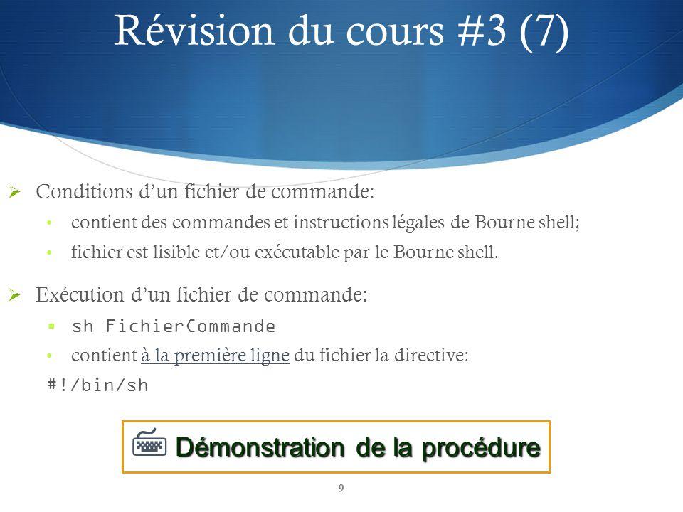 9 Conditions dun fichier de commande: contient des commandes et instructions légales de Bourne shell; fichier est lisible et/ou exécutable par le Bour