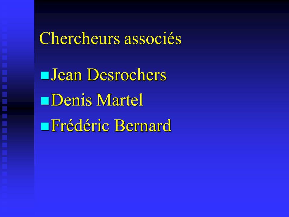 Chercheurs associés Jean Desrochers Jean Desrochers Denis Martel Denis Martel Frédéric Bernard Frédéric Bernard