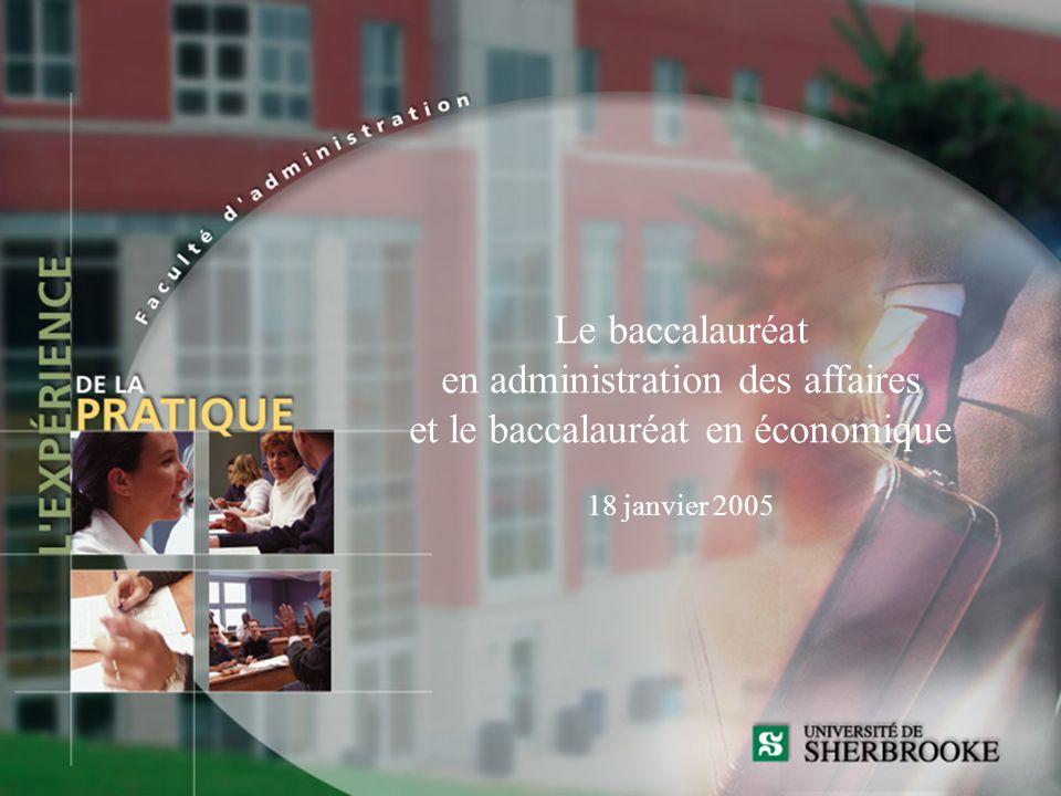 Faculté d administration Le baccalauréat en administration des affaires et le baccalauréat en économique 18 janvier 2005