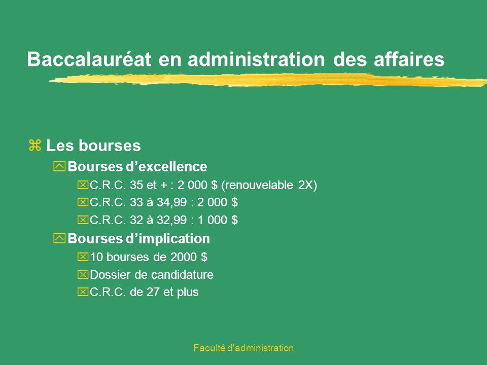 Faculté d administration Baccalauréat en administration des affaires zLes bourses yBourses dexcellence xC.R.C.