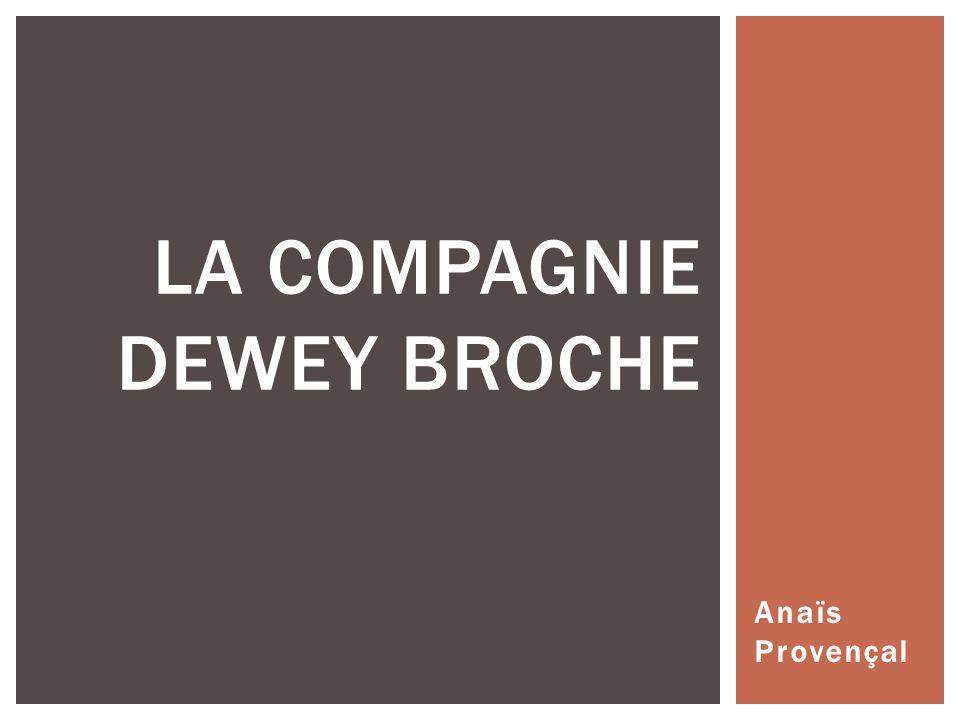 Anaïs Provençal LA COMPAGNIE DEWEY BROCHE