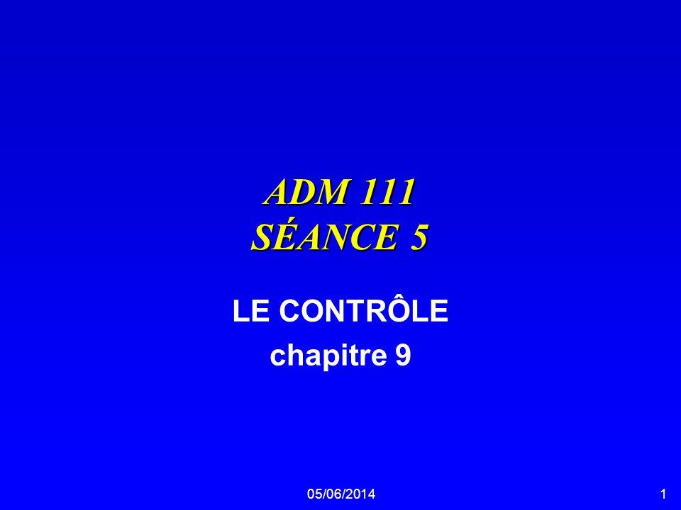 05/06/20141 ADM 111 SÉANCE 5 LE CONTRÔLE chapitre 9