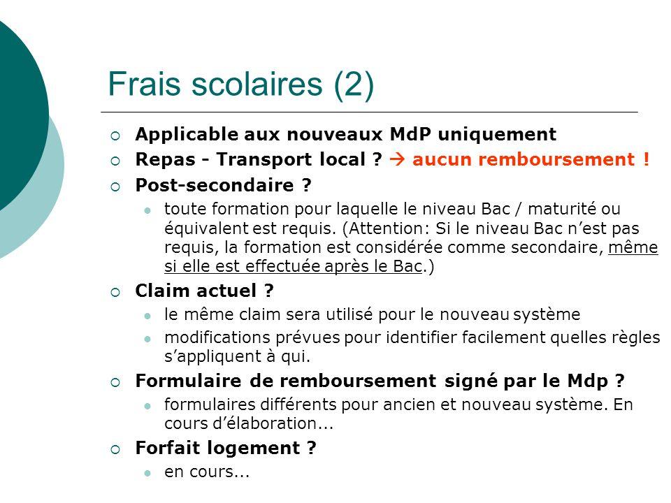 Frais scolaires (2) Applicable aux nouveaux MdP uniquement Repas - Transport local .