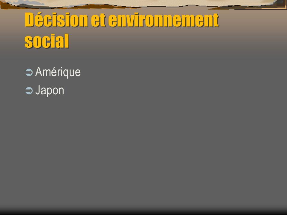 Décision et environnement social Amérique Japon