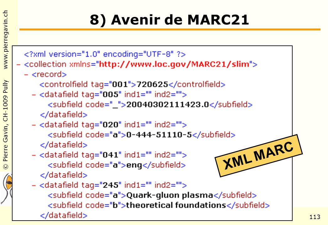 © Pierre Gavin, CH-1009 Pully www.pierregavin.ch 1er avril 2004AILIS Avenir de MARC21113 8) Avenir de MARC21 XML MARC