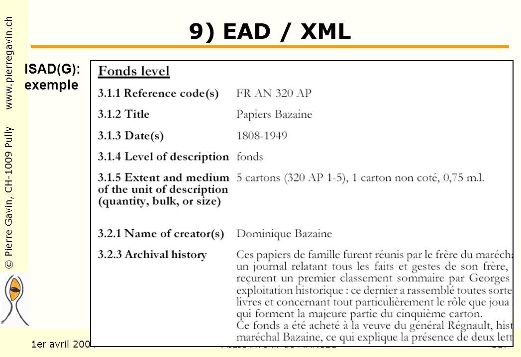 © Pierre Gavin, CH-1009 Pully www.pierregavin.ch 1er avril 2004AILIS Avenir de MARC21117 9) EAD / XML ISAD(G): exemple