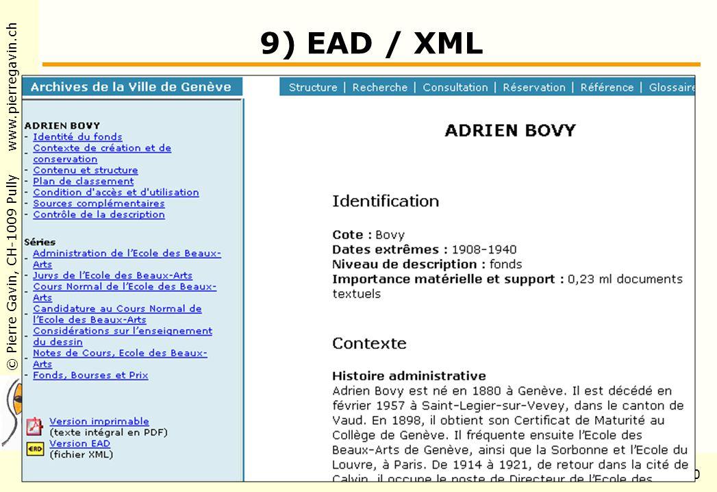 © Pierre Gavin, CH-1009 Pully www.pierregavin.ch 1er avril 2004AILIS Avenir de MARC21120 9) EAD / XML