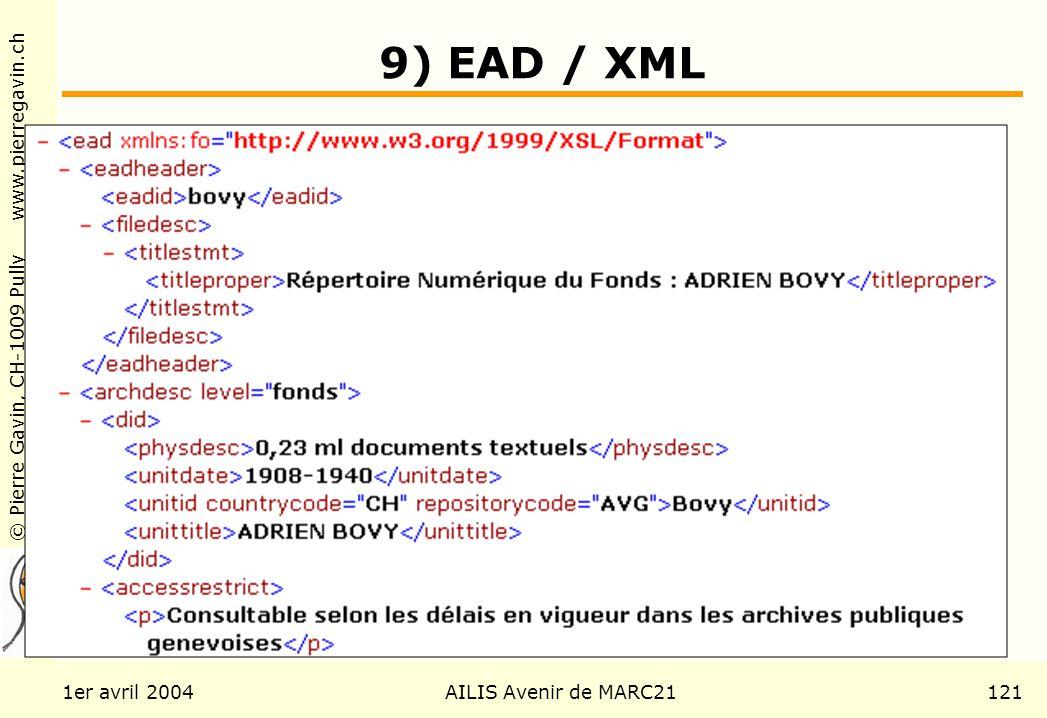 © Pierre Gavin, CH-1009 Pully www.pierregavin.ch 1er avril 2004AILIS Avenir de MARC21121 9) EAD / XML